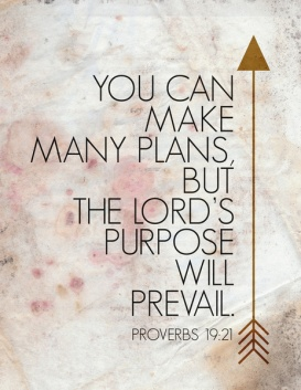 proverbs+19_21+Lord's+purpose+will+prevail